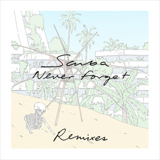 Never Forget (Remixes)