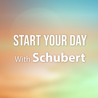 Start Your Day With Schubert