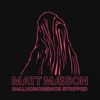 Hallucinogenics (Stripped)