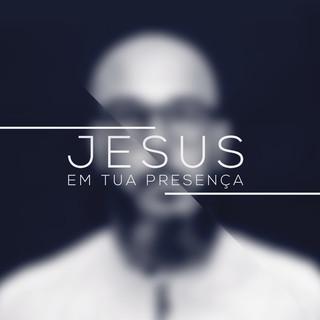 Jesus, Em Tua Presença