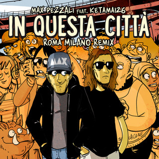 In Questa Città (Feat. Ketama126) (Roma Milano Remix)