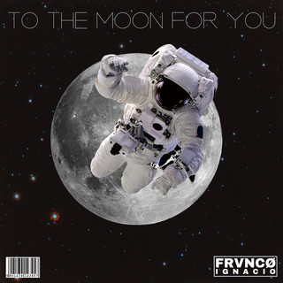 To The Moon For You
