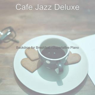 Backdrop For Breakfast - Superlative Piano