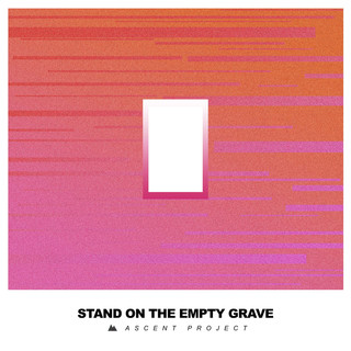 Stand On The Empty Grave