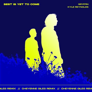 Best Is Yet To Come (Cheyenne Giles Remix)