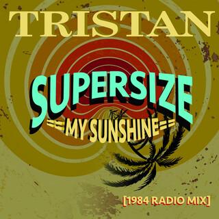 Supersize My Sunshine (1984 Radio Mix)