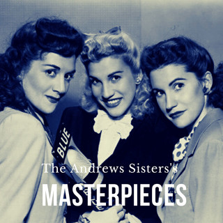 The Andrews Sisters's Masterpieces
