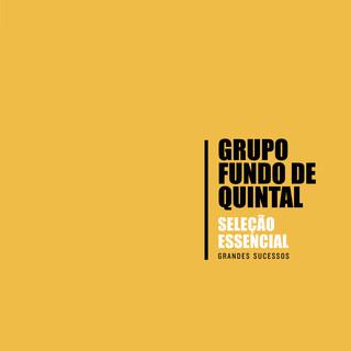 Seleção Essencial - Grandes Sucessos - Grupo Fundo De Quintal