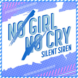 NO GIRL NO CRY (SILENT SIREN Ver.) (No Girl No Cry (SILENT SIREN Version))