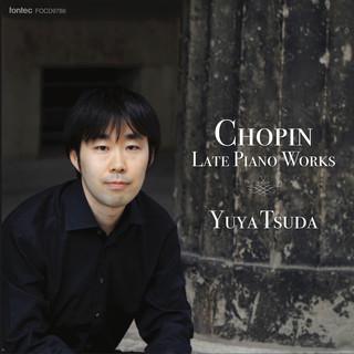 ショパン 後期ピアノ作品集 (Chopin Late Piano Works)