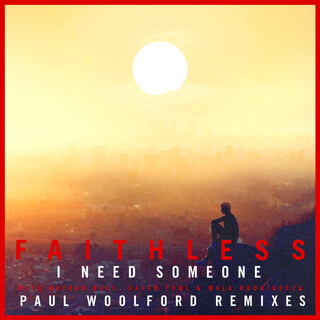 I Need Someone (Feat. Nathan Ball) (Paul Woolford Remixes)