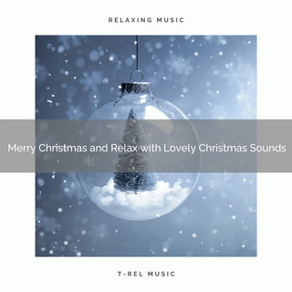 Merry Christmas And Relax With Lovely Christmas Sounds