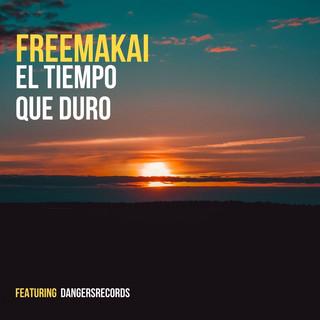 El Tiempo Que Duro (Feat. DangersRecords)