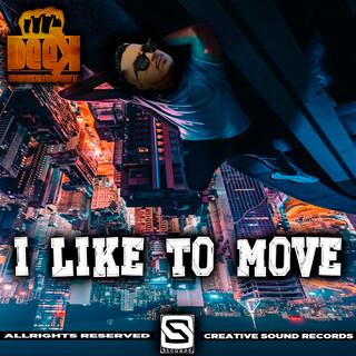 I LIKE TO MOVE