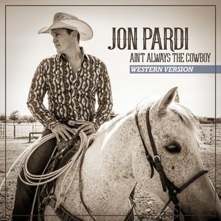 Ain't Always The Cowboy (Western Version)