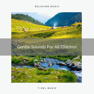 Gentle Sounds For All Children