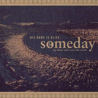 Someday My Blues Will Cover The Earth (Love And War)