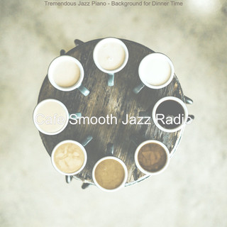 Tremendous Jazz Piano - Background For Dinner Time