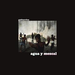 Agua Y Mezcal