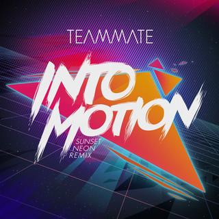 Into Motion (Sunset Neon Remix)