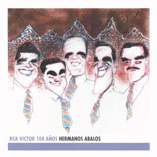 Hermanos Abalos - RCA Victor 100 Anos