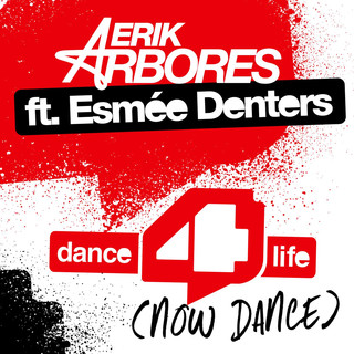 Dance4life (Now Dance) (feat. Esmée Denters)