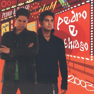 Pedro & Thiago 2003
