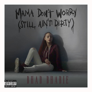 Mama Don\'t Worry (Still Ain\'t Dirty)