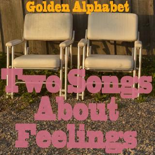 Two Songs About Feelings