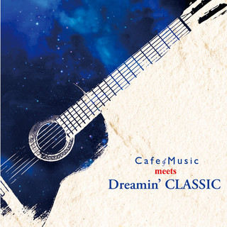 Cafe Music meets Dreamin\' CLASSIC