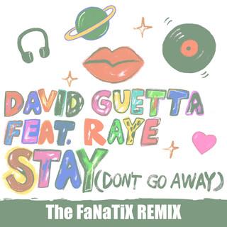 Stay (Don\'t Go Away) (feat. Raye) (The FaNaTiX Remix)
