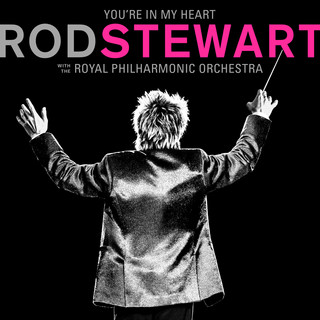 You're In My Heart:Rod Stewart (With The Royal Philharmonic Orchestra)