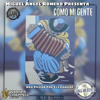 Miguel Ángel Romero Presenta:Como MI Gente, Una Pasión Por El Chamamé (Vol. 1)