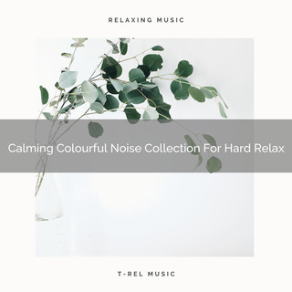 Calming Colourful Noise Collection For Hard Relax