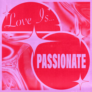 Love Is...Passionate