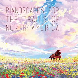 琴景依戀 ( Pianoscpes For The Trails Of North America)