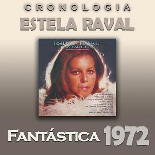 Estela Raval Cronologia - Fantastica (1972)
