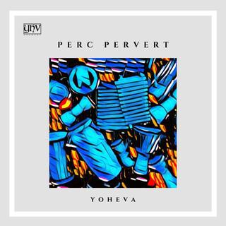 Perc Pervert