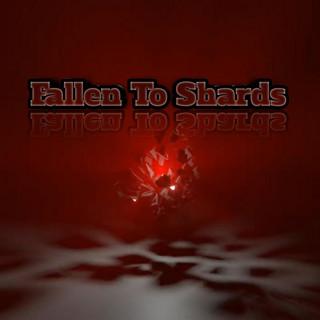 Fallen To Shards