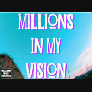 Millions In My Vision