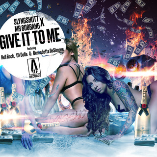 Give It To Me (Feat. Bernadette Desimone, Rell Rock & C.A.Dolla $)