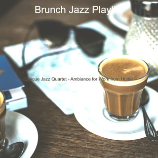 Unique Jazz Quartet - Ambiance For Work From Home
