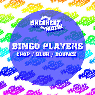 Chop / Blur / Bounce