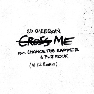 Cross Me (Feat. Chance The Rapper & PnB Rock) (M - 22 Remix)