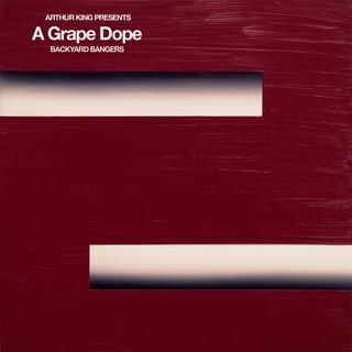 Arthur King Presents A Grape Dope:Backyard Bangers