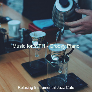 Music For WFH - Groovy Piano