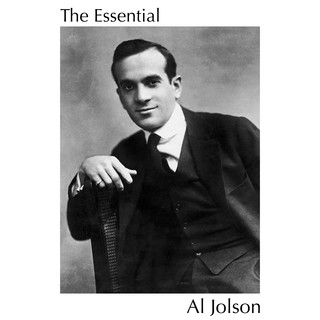 The Essential Al Jolson
