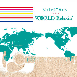 Cafe Music meets WORLD Relaxin\'