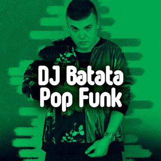 Dj Batata Apresenta Pop Funk