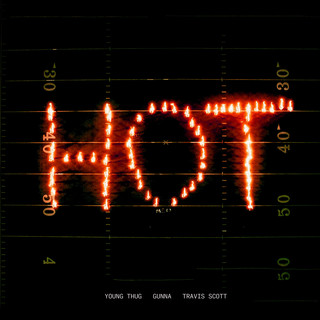 Hot (Remix) (feat. Gunna And Travis Scott)